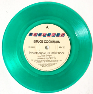 "Bruce Cockburn ‎- Shipwrecked At The Stable Door (7"") (Green Vinyl) (EX/G-VG)"